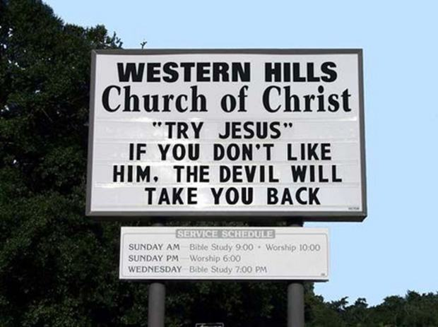 Funny church sign - Try Jesus. If you don't like him, the devil will take you back.