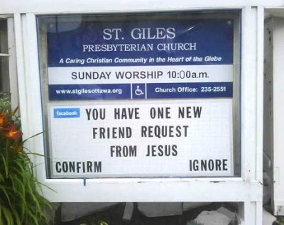 Hilarious church sign - You have one new friend request from Jesus, ignore or confirm?