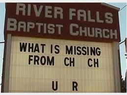 Fun church sign - what is missing from ch  ch? U R