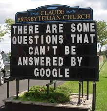 funny church sign - there are some questions that can't be answered by google.
