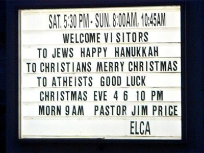 Funny church sign - To Jews Happy Hanukkah, to Christians Merry Christmas, To Atheists Good Luck