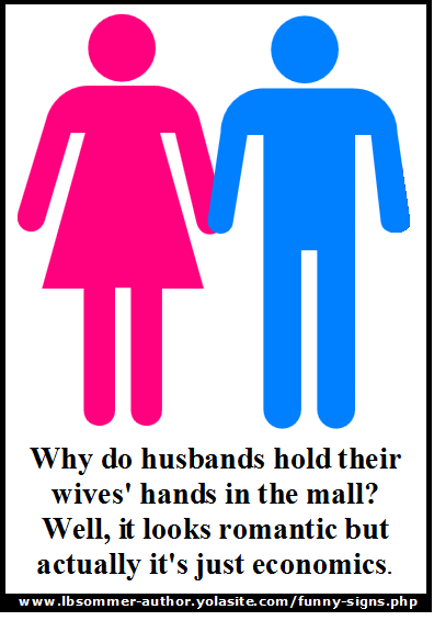 Why do husbands hold their wives' hands in the mall? Well, it looks romantic but actually it's just economics.