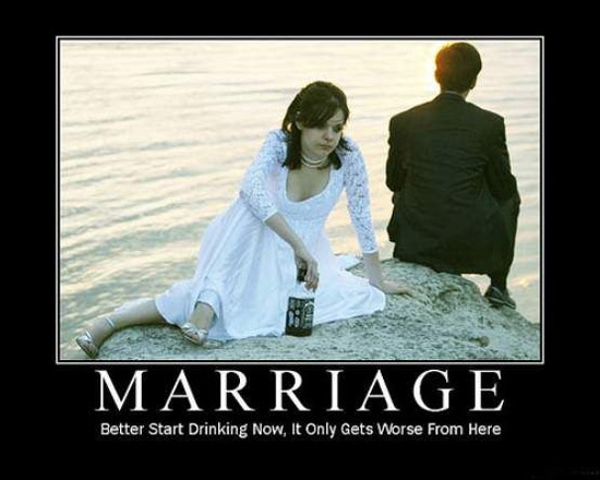 Funny newlywed photo with caption: Marriage, better start drinking now, it only gets worse from here.
