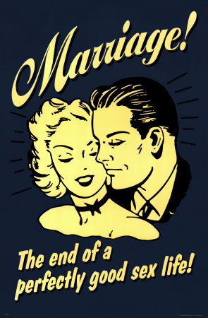 Marriage: the end of a perfectly good sex life. A funny retro sign.