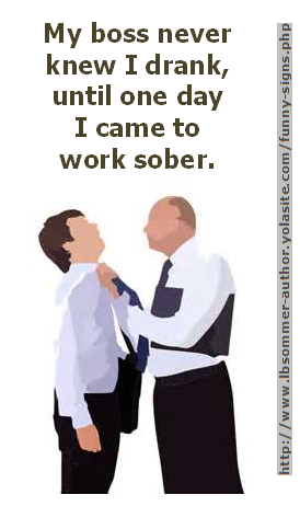 My boss never knew I drank, until one day I came to work sober.