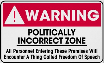 A funny warning sign - Politically incorrect zone
