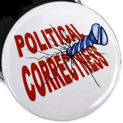 a humorous sign - Screw political correctnessness