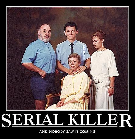 Serial Killer and nobody saw it coming