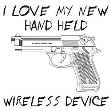 Hilarious gun sign - I love my new hand held wireless device. http://www.lbsommer-author.yolasite.com/gun-signs.php